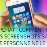 Tutoriel : faire une capture d'écran Snapchat sans notification