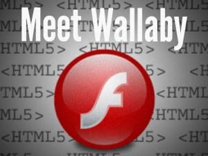 """wallaby html5 flash convers 600x451 300x225 - Flash sur iOS c'est """"presque"""" pour bientôt."""