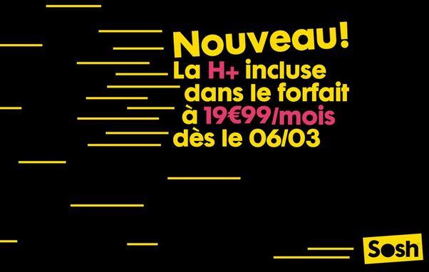 Sosh : la H+ dans le forfait à 19,99€/mois dès le 6 mars