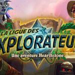 """Hearthstone : l'extension """"la Ligue des explorateurs"""" disponible"""