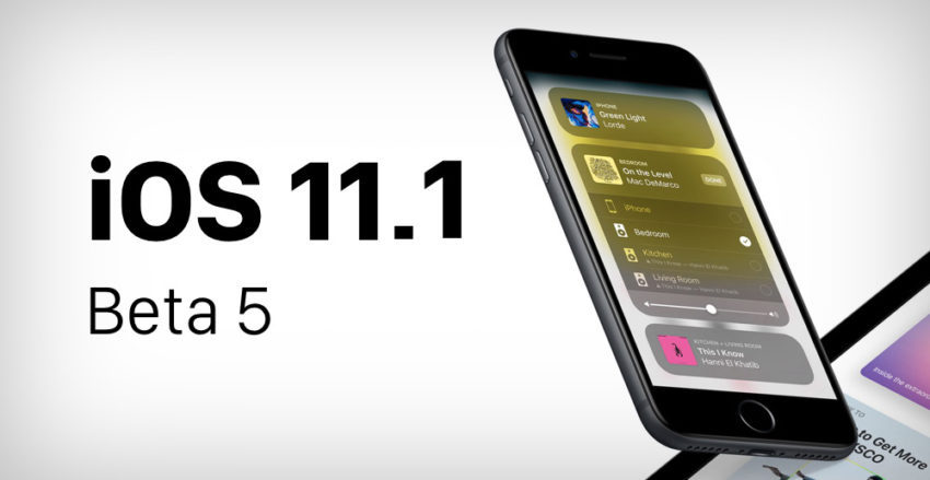 iOS 11 1 Beta 5 - iOS 11.1 bêta 5 disponible pour les développeurs