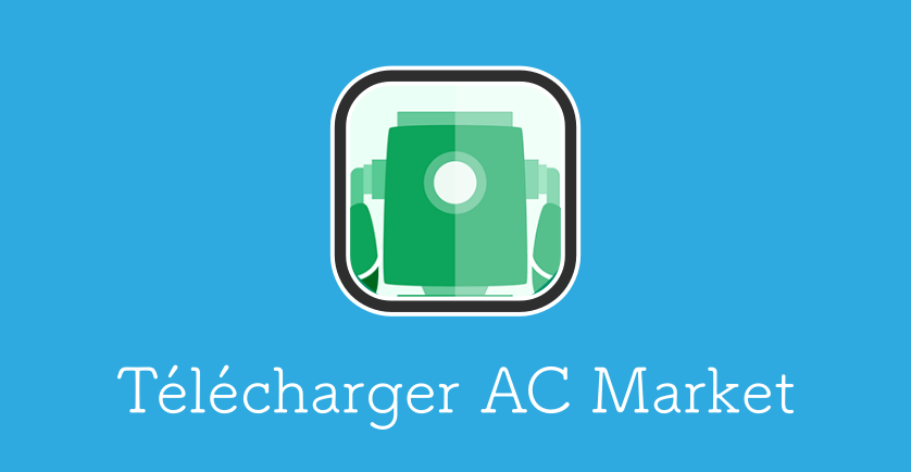 ACMarket (Android) : comment télécharger & utiliser l'application ?